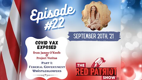 Episode #22: COVID Vax Exposed • from James O'Keefe - Project Veritas • Federal Whistleblower