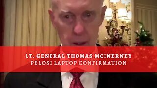 Lt. General Thomas McInerney: PELOSI LAPTOP CONFIRMATION