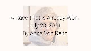 A Race That is Already Won July 23, 2021 By Anna Von Reitz
