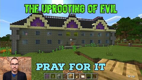 The Uprooting of Evil