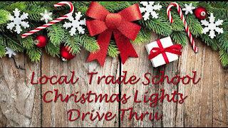 Christmas Lights Drive Through ~ Local Trade School Display