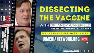 Dissecting the Vaccine   with Dr. Andrew Wakefield