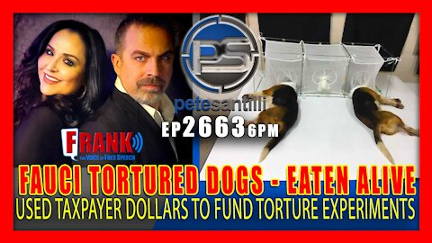 EP 2663-6PM DR. FAUCI USED TAX DOLLARS TO TORTURE DOGS; EATEN ALIVE BY PARASITE-INFECTED FLIES