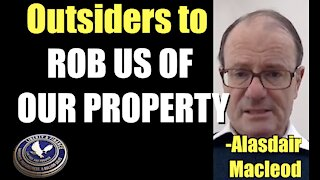 Outsiders to Rob Us of Our Property | Alasdair Macleod