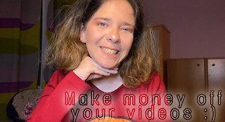 Make money off your video.