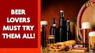 What Are The Different Types Of Beer? *