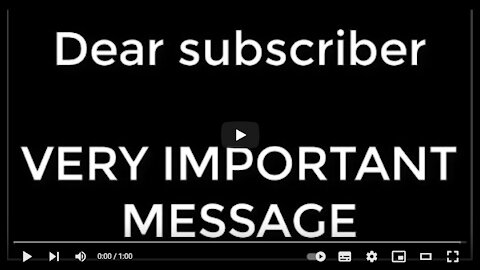 Dear Subscribers; VERY IMPORTANT MESSAGE