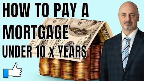 How to pay down your mortgage in under 10 years