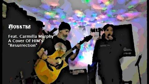 "Morktra & Carmilla Murphy - Cover Of HIM's ""Resurrection"""