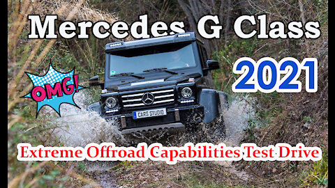 2021 Mercedes Benz G class - This is how the new Mercedes G Class 2021 performs in offroad Cool SUV!