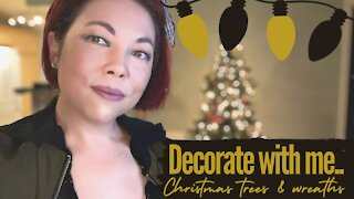 Decorate with Me...Christmas Trees & Wreaths!