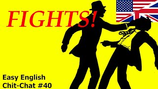 Fight Fight Fight! Easy English Chit-Chat #40