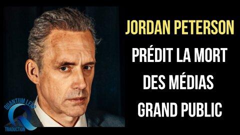 JORDAN PETERSON PRÉDIT LA MORT DES MÉDIAS GRAND PUBLIC