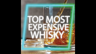 MOST EXPENSIVE WHISKY
