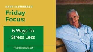 6 Ways To Stress Less