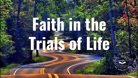 Faith in the Trials of Life   Danette Lane