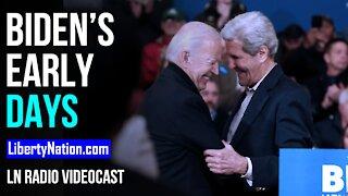 Biden's Early Days: Breaking Bad? - LN Radio Videocast