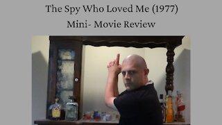 The Spy Who Loved Me (1977) Mini-Movie Review