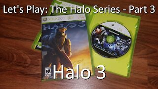 Let's Play: The Halo Series, Part 3 - Halo 3 on Xbox 360 vs Halo 3 on Halo MCC - Gameplay Comparison