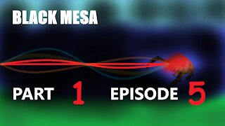 Black Mesa Playthrough Part 1 Episode 5 (Commentary)