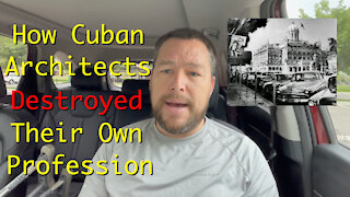 How Cuban Architects Destroyed Their Own Profession - Episode 080