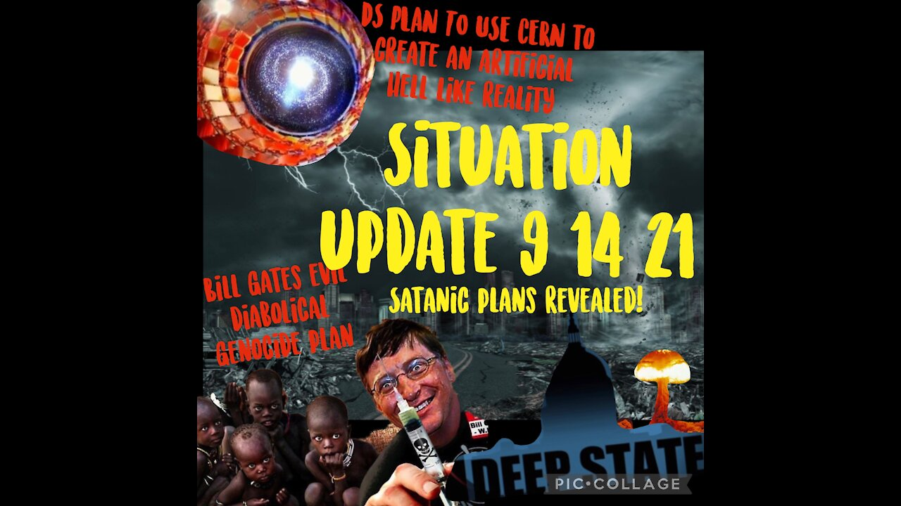 Situation Update: Satanic Plans Revealed! - Bill Gates & Deep State - We The People News Must Video