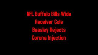 NFL Buffalo Bills Wide Receiver Cole Beasley Rejects Corona Injection 6-20-2021