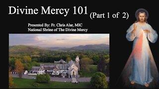 Explaining the Faith - Divine Mercy 101 (Part 1 of 2)