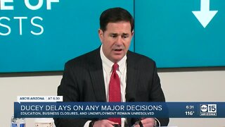 Ducey delays on any major decisions