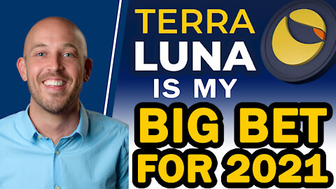 🔵 I'm BUYING MORE Terra LUNA and Why It's My BIG BET for 2021