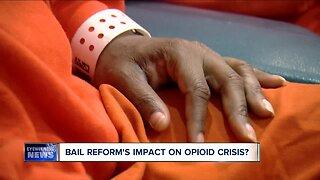 Bail reform's impact on opioid crisis?
