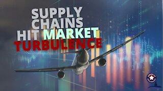 Supply Chains Hit Market Turbulence