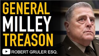 Is General Milley a Traitor? Treason Under US Code and Woodward's Claims