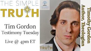 Timothy Gordon on Testimony Tuesday | The Simple Truth - Oct. 19 2021