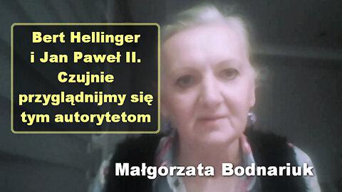 Bert Hellinger i Jan Paweł II. Czujnie przyglądnijmy się tym autorytetom - Małgorzata Bodnariuk