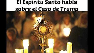 El Espíritu Santo habla del caso de trump Mensaje 3