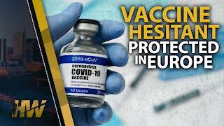 VACCINE HESITANT PROTECTED IN EUROPE