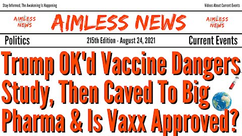 Trump OK'd Vaccine Dangers Study, Then Caved To Big Pharma & Is Vaxx Actually Approved?