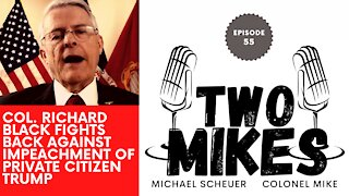 Col. Richard Black fights back against unconstitutional impeachment of private citizen Trump
