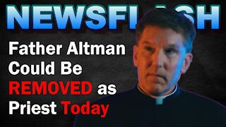 NEWSFLASH: Father James Altman Could Be REMOVED as Parish Priest Today!
