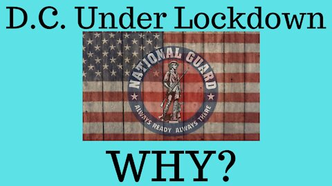 DC Is On Lockdown, WHY?