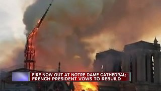 Fire now at Notre Dame cathedral; French president vows to rebuild