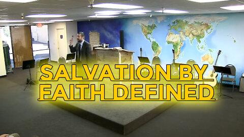 Salvation by Faith Defined | Faithful Word Baptist | Pastor Anderson