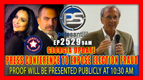 EP 2529-9AM PRESS CONFERENCE AT 10:30 AM TO PRESENT PROOF OF ELECTION FRAUD IN GA!