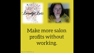Make more salon profits without working more. PART 3