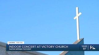 Pastor defend indoor concert at Victory Church