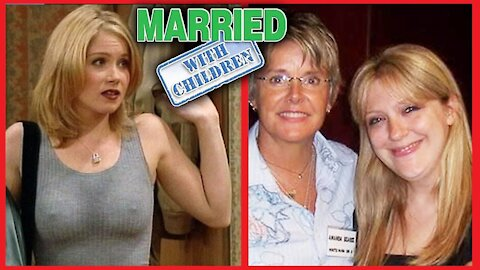 MARRIED WITH CHILDREN 🌟 THEN AND NOW 2021