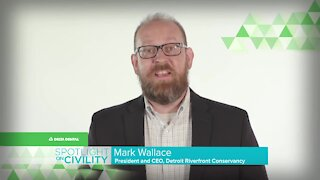 Delta Dental Spotlight on Civility: Mark Wallace from the Detroit Riverfront Conservancy