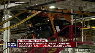 Major investment in Orion Township Assembly Plant to make electric cars