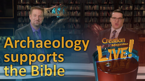 Archaeology supports the Bible (Creation Magazine LIVE! 7-06)